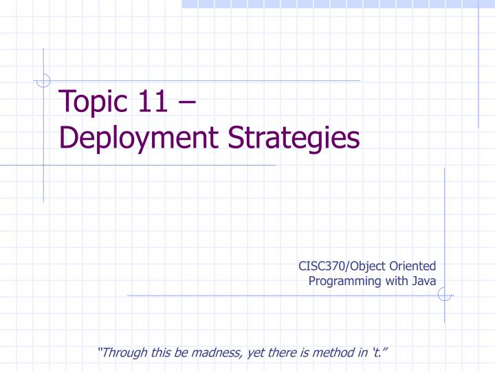 Topic 11 deployment strategies