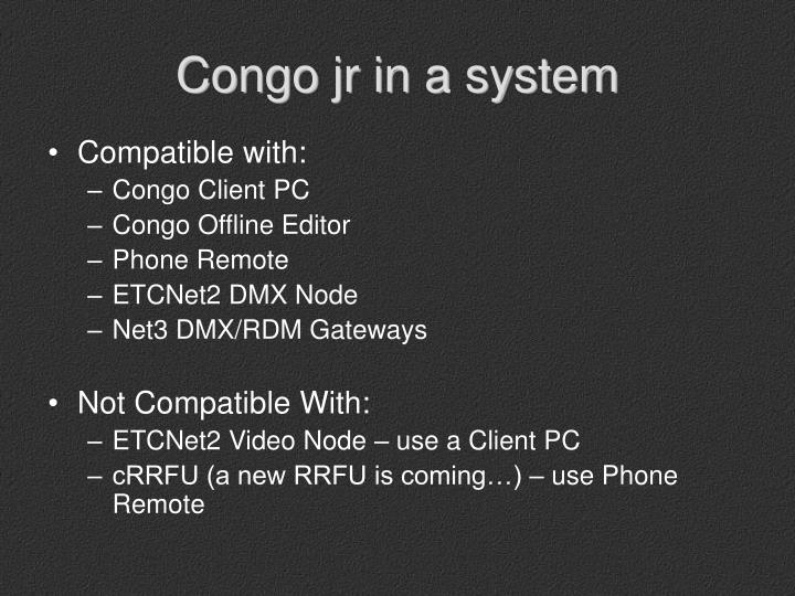 Congo jr in a system