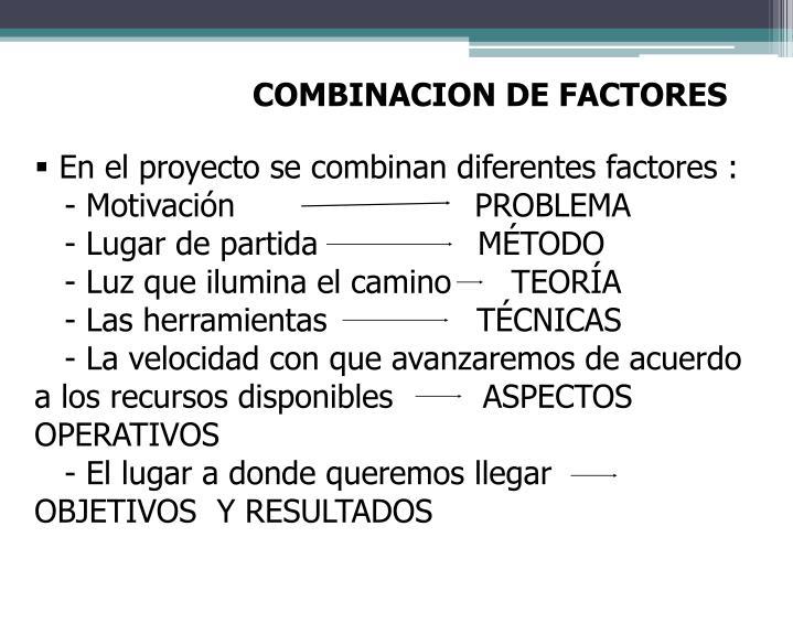 COMBINACION DE FACTORES