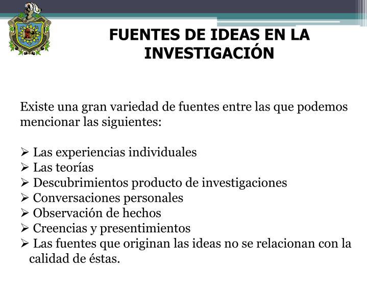 FUENTES DE IDEAS EN LA INVESTIGACIÓN
