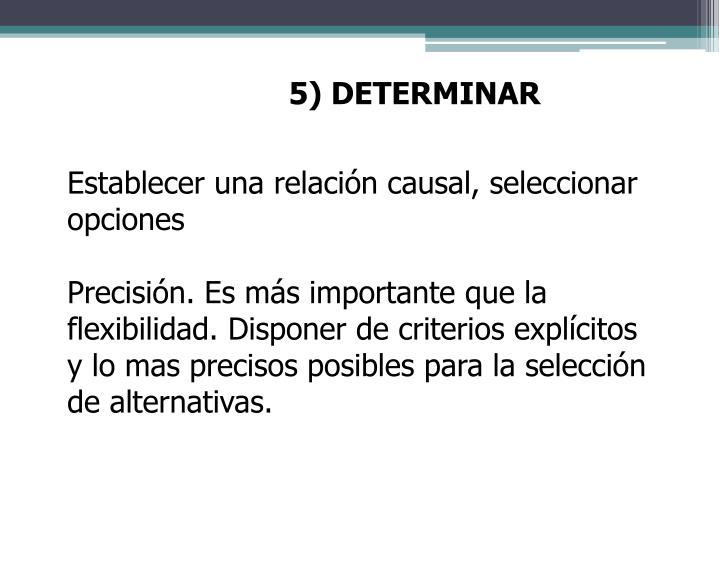 5) DETERMINAR