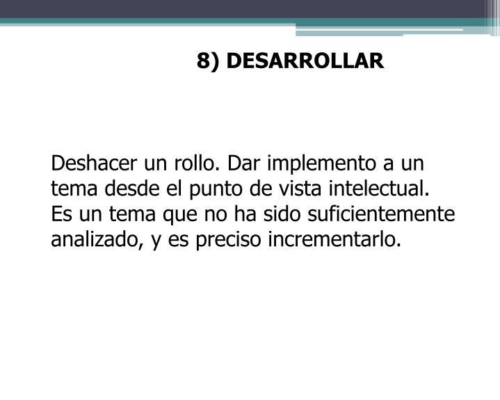 8) DESARROLLAR