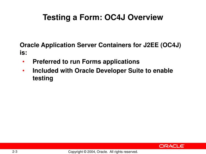 Testing a form oc4j overview