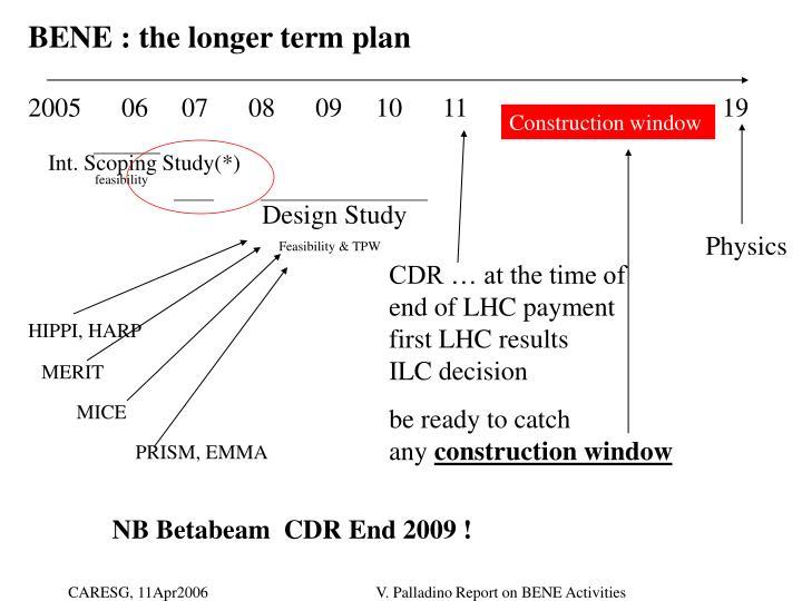 BENE : the longer term plan