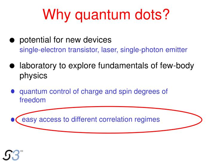 Why quantum dots?