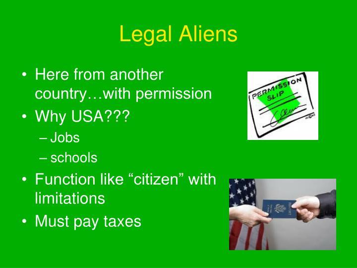 Legal Aliens