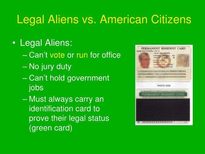Legal Aliens vs. American Citizens