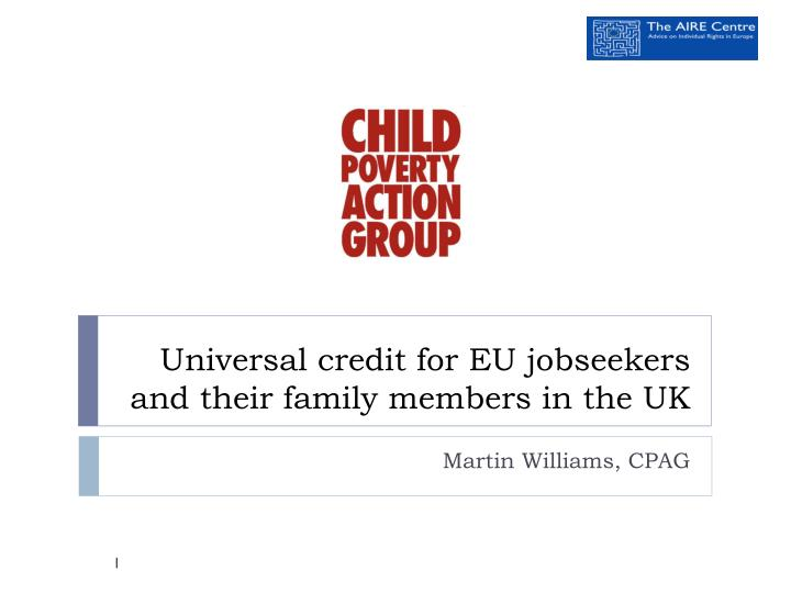 Universal credit for eu jobseekers and their family members in the uk