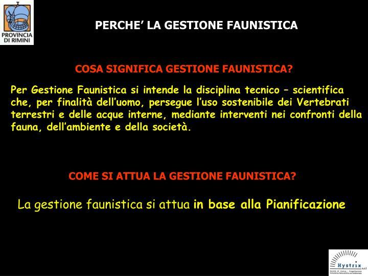 PERCHE' LA GESTIONE FAUNISTICA