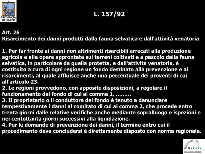 L. 157/92
