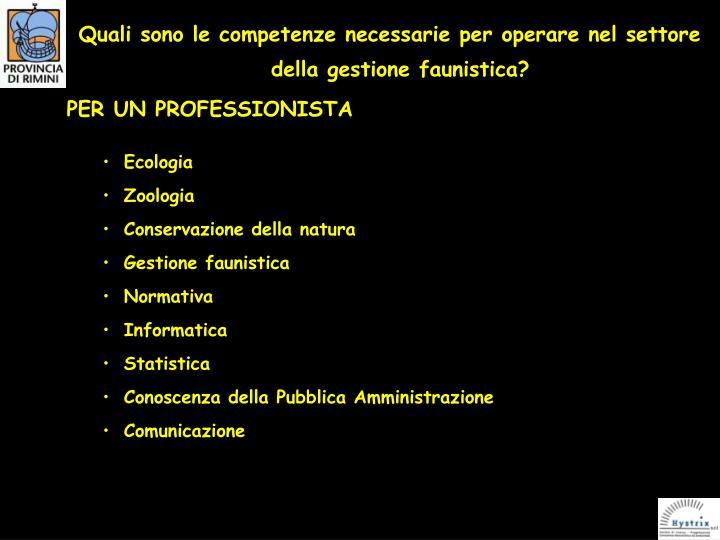 Quali sono le competenze necessarie per operare nel settore della gestione faunistica?