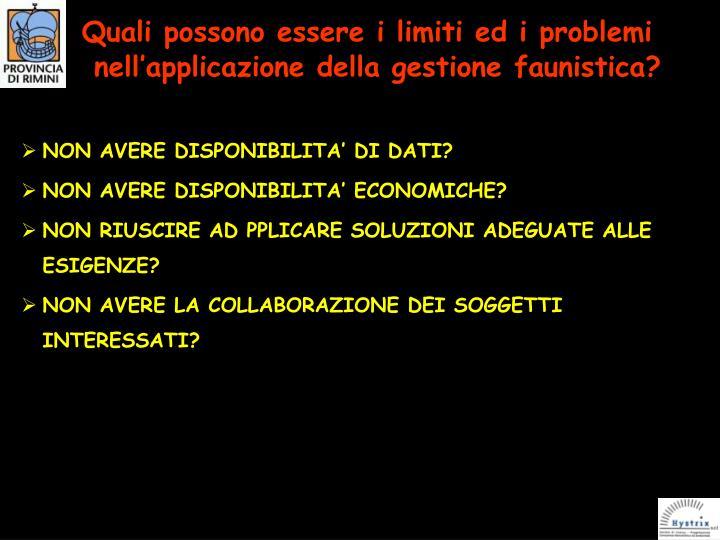 Quali possono essere i limiti ed i problemi nell'applicazione della gestione faunistica?