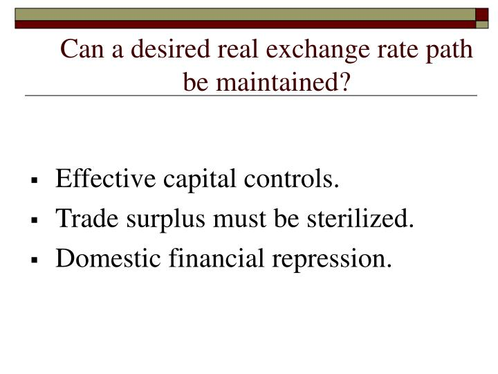 Can a desired real exchange rate path be maintained?