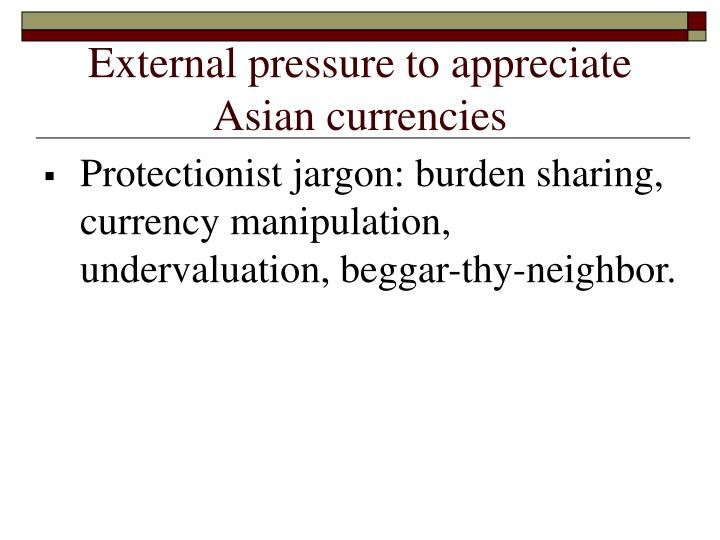 External pressure to appreciate Asian currencies