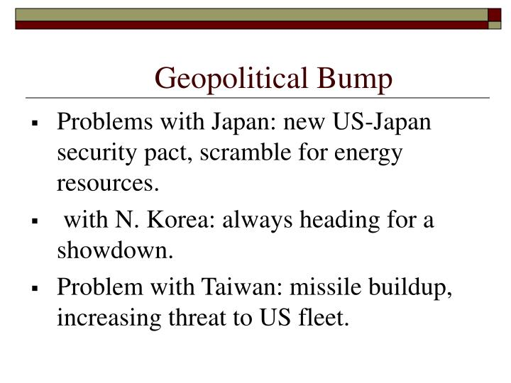 Geopolitical Bump