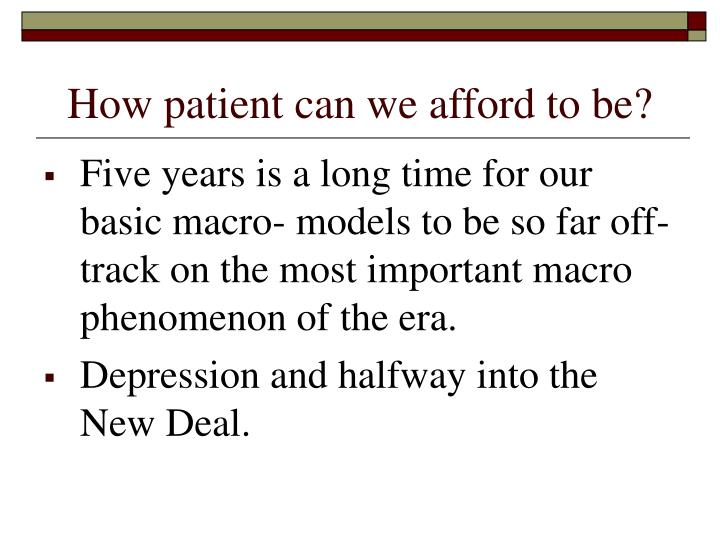 How patient can we afford to be?