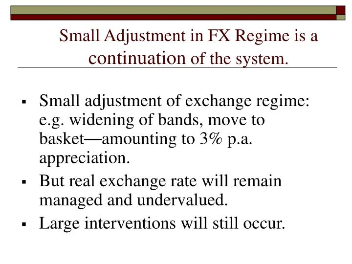 Small Adjustment in FX Regime is a