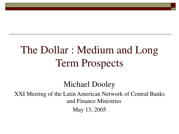 The dollar medium and long term prospects