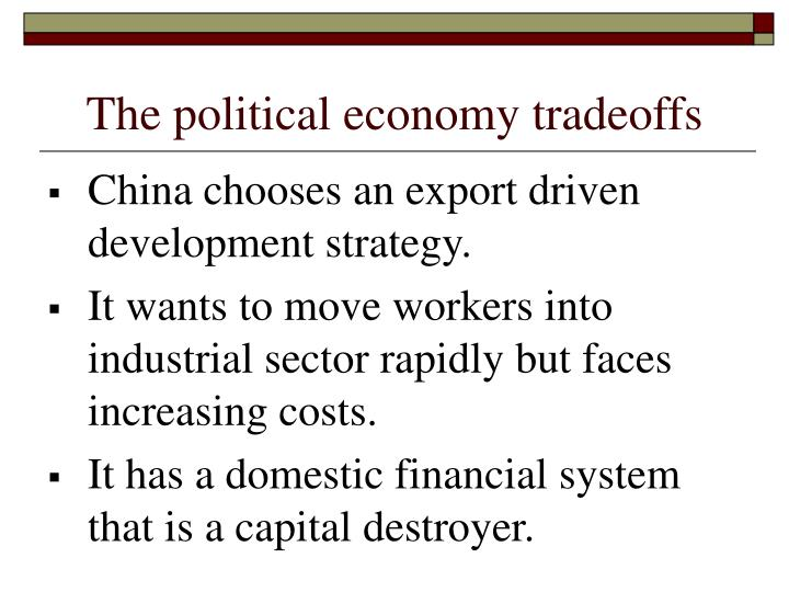 The political economy tradeoffs