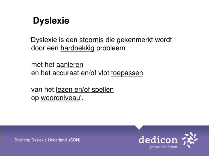 'Dyslexie is een