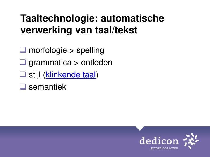 Taaltechnologie: automatische verwerking van taal/tekst