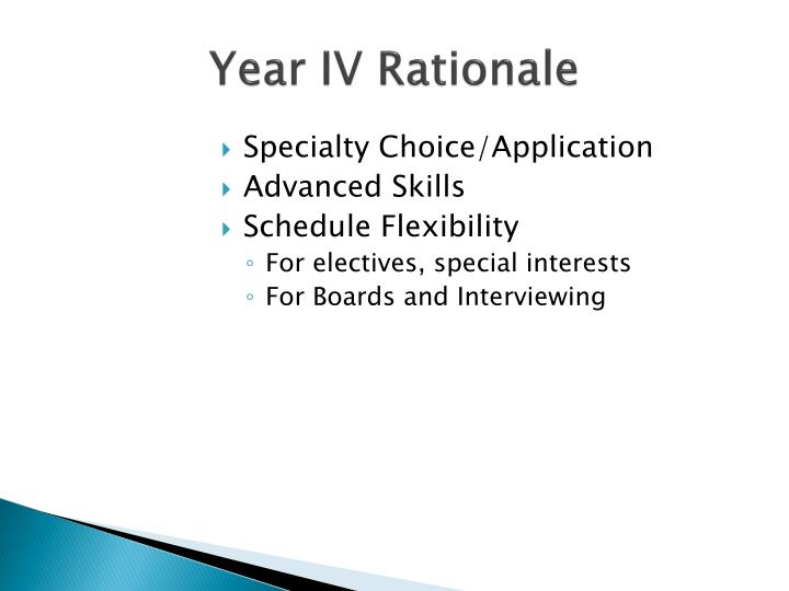 Year IV Rationale