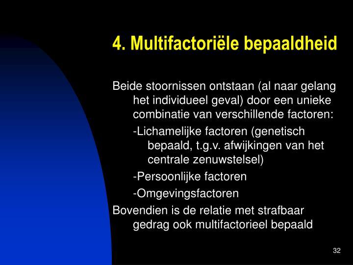 4. Multifactoriële bepaaldheid