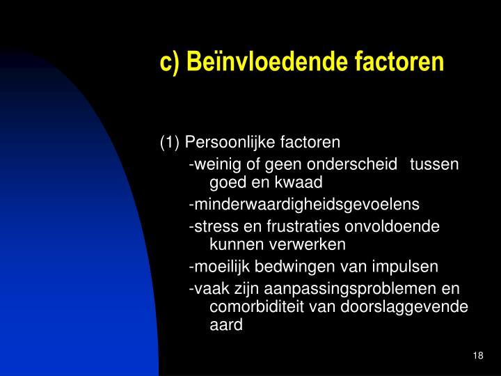 c) Beïnvloedende factoren