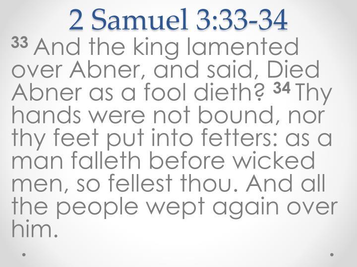 2 Samuel 3:33-34