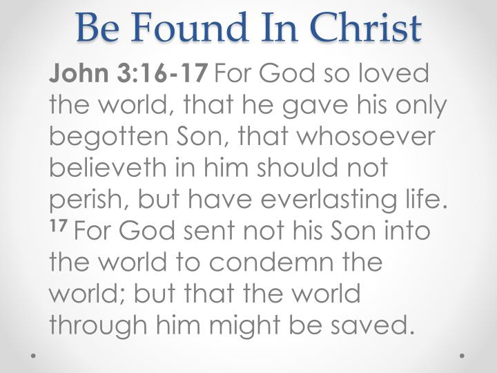 Be Found In Christ