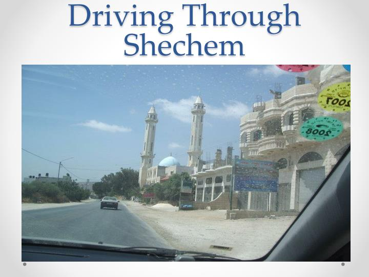 Driving Through Shechem