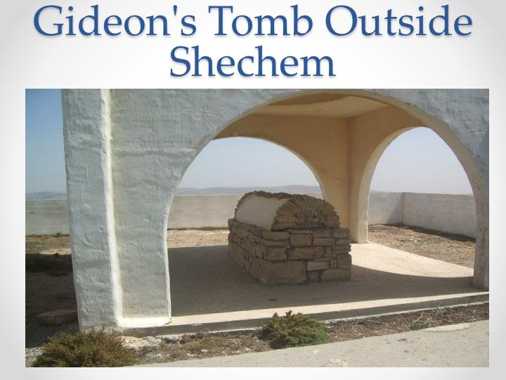 Gideon's Tomb Outside Shechem