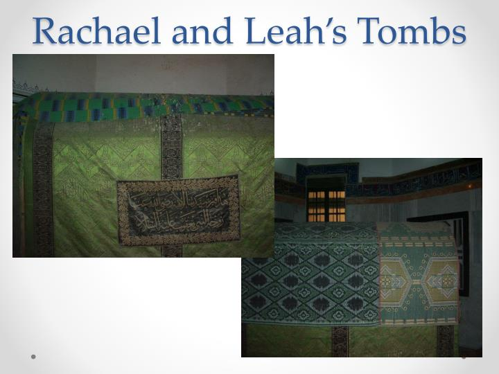 Rachael and Leah's Tombs
