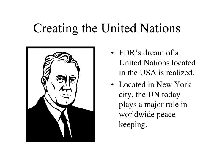 Creating the United Nations