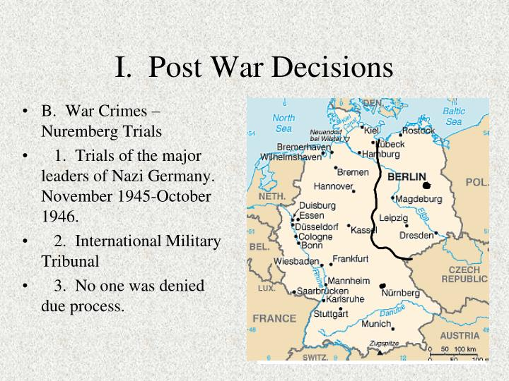 I.  Post War Decisions