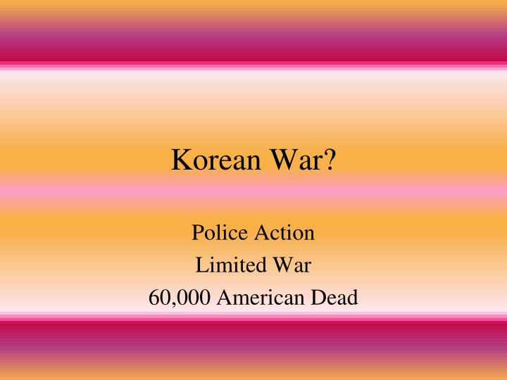 Korean War?