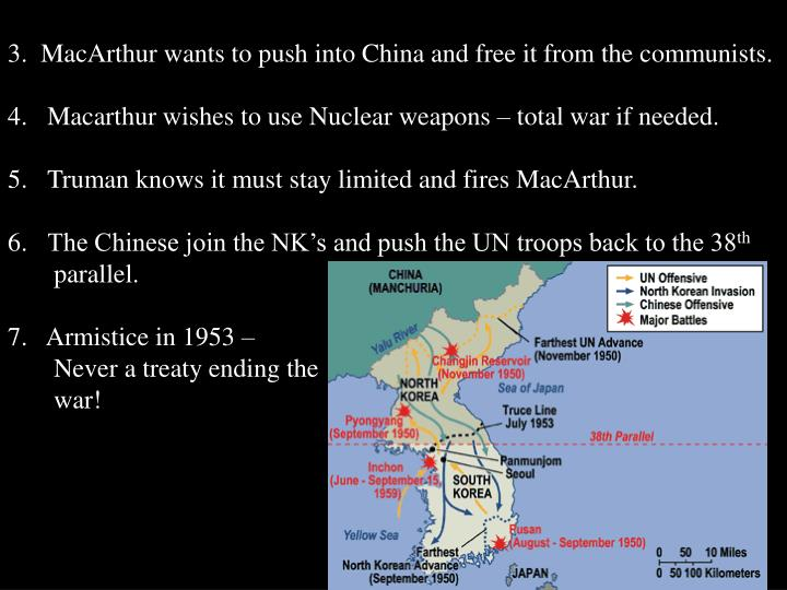 3.  MacArthur wants to push into China and free it from the communists.