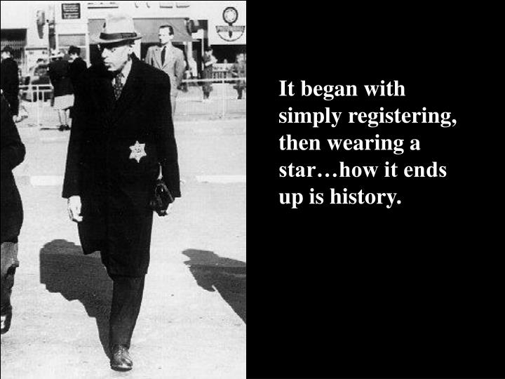 It began with simply registering, then wearing a star…how it ends up is history.