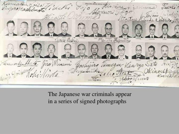 The Japanese war criminals appear in a series of signed photographs