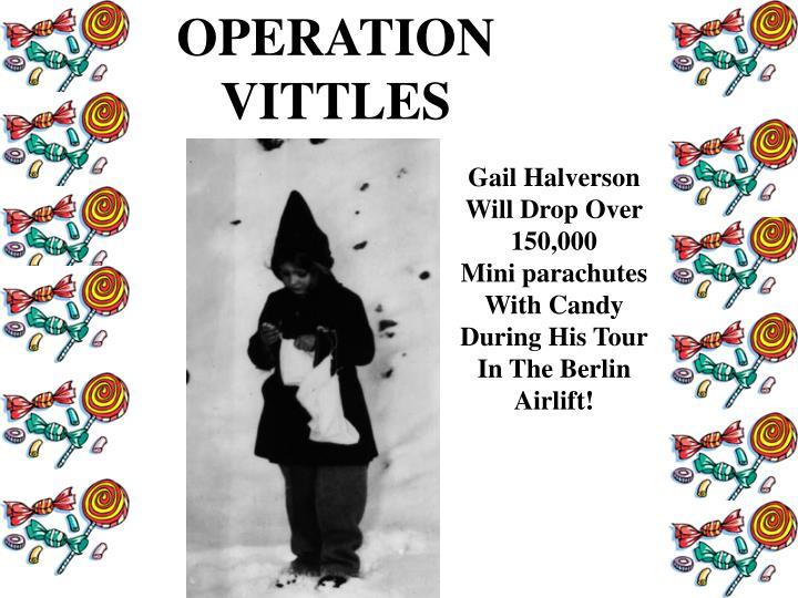 OPERATION VITTLES