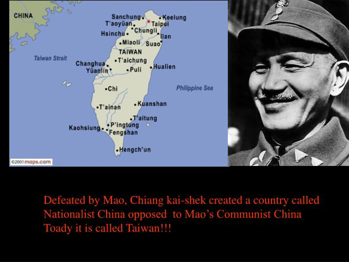 Defeated by Mao, Chiang kai-shek created a country called