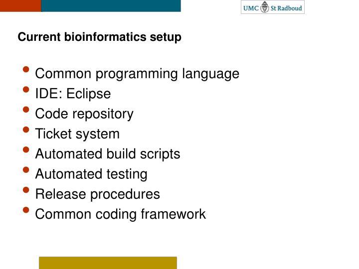 Current bioinformatics setup