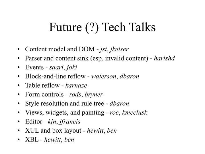 Future (?) Tech Talks