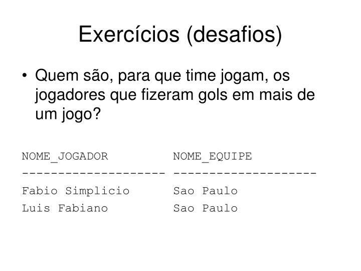 Exercícios (desafios)