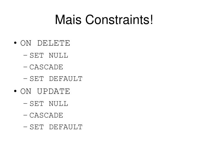 Mais Constraints!