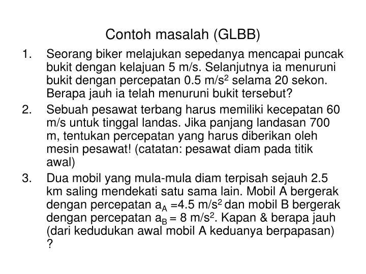 Contoh masalah (GLBB)