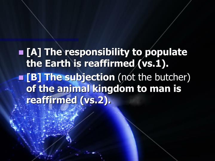 [A] The responsibility to populate the Earth is reaffirmed (vs.1).