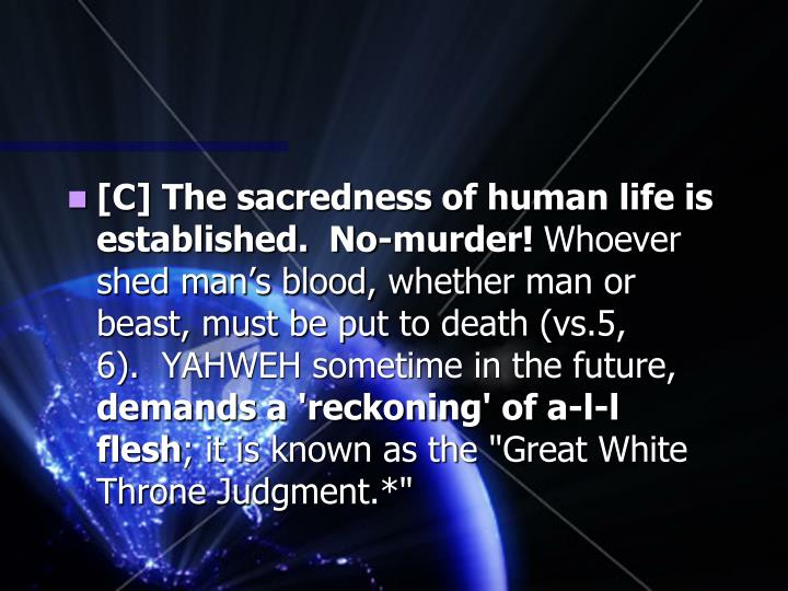 [C] The sacredness of human life is established.  No-murder!