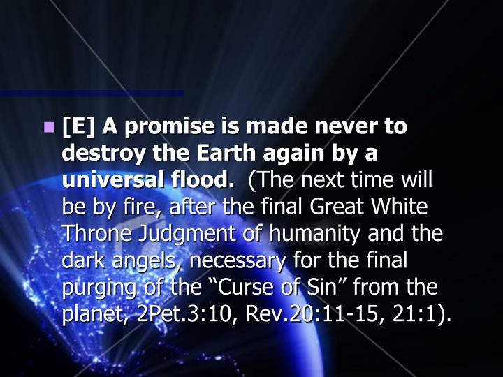[E] A promise is made never to destroy the Earth again by a universal flood.