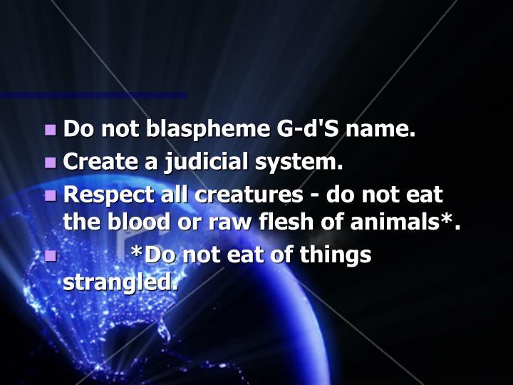 Do not blaspheme G-